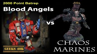 Blood Angels Vs Chaos Space Marines Warhammer 40,000 7th Edition Battle Report