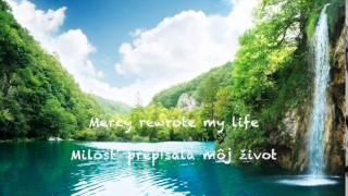 Mercy rewrote my life   /  Milosť prepísala môj život