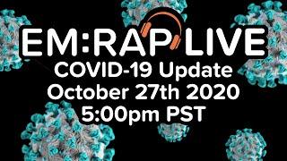EM:RAP Live: COVID-19 Update | October 27th 2020 5pm PST