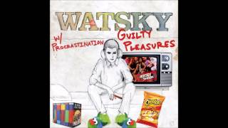 Watsky - Guilty Pleasures