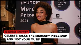 Celeste talks the Mercury Prize 2021 and 'Not Your Muse'