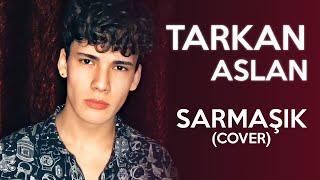 Tarkan Aslan - Sarmaşık (Cover)