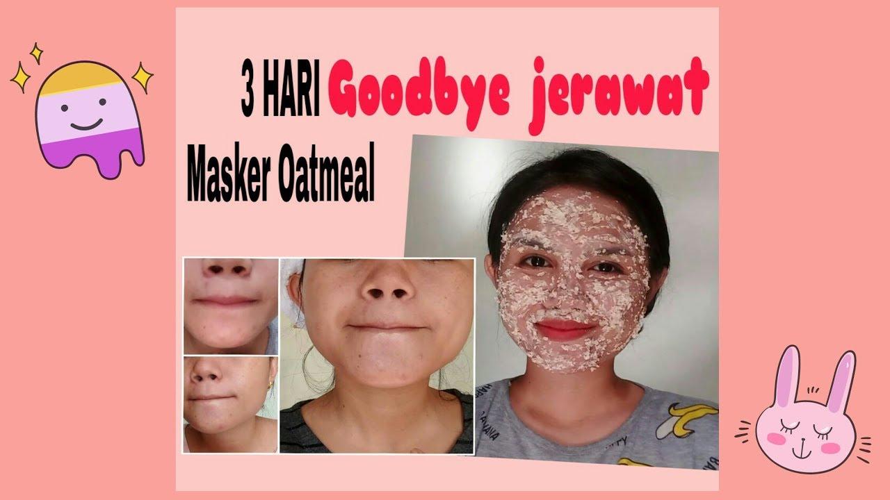 3 Hari Masker Oatmeal Ampuh Usir Jerawat By Lenaulia Rosres