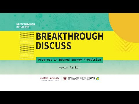 Progress in beamed energy propulsion | Kevin Parkin