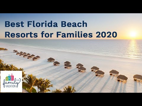 10 Best Florida Beach Resorts For Families 2020 | Family Vacation Critic