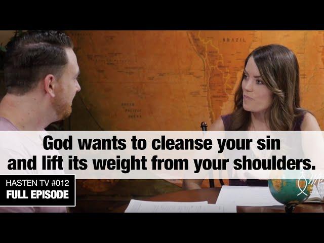Hasten TV #12 - The Cleansing Gospel - Dustan & Darlene Stanley