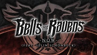 Now (feat. Selin Schönbeck) [Lyric Video] | Bells and Ravens