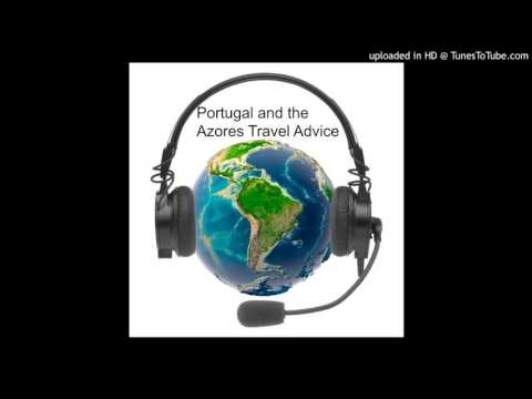 Portugal and the Azores Travel Advice Show