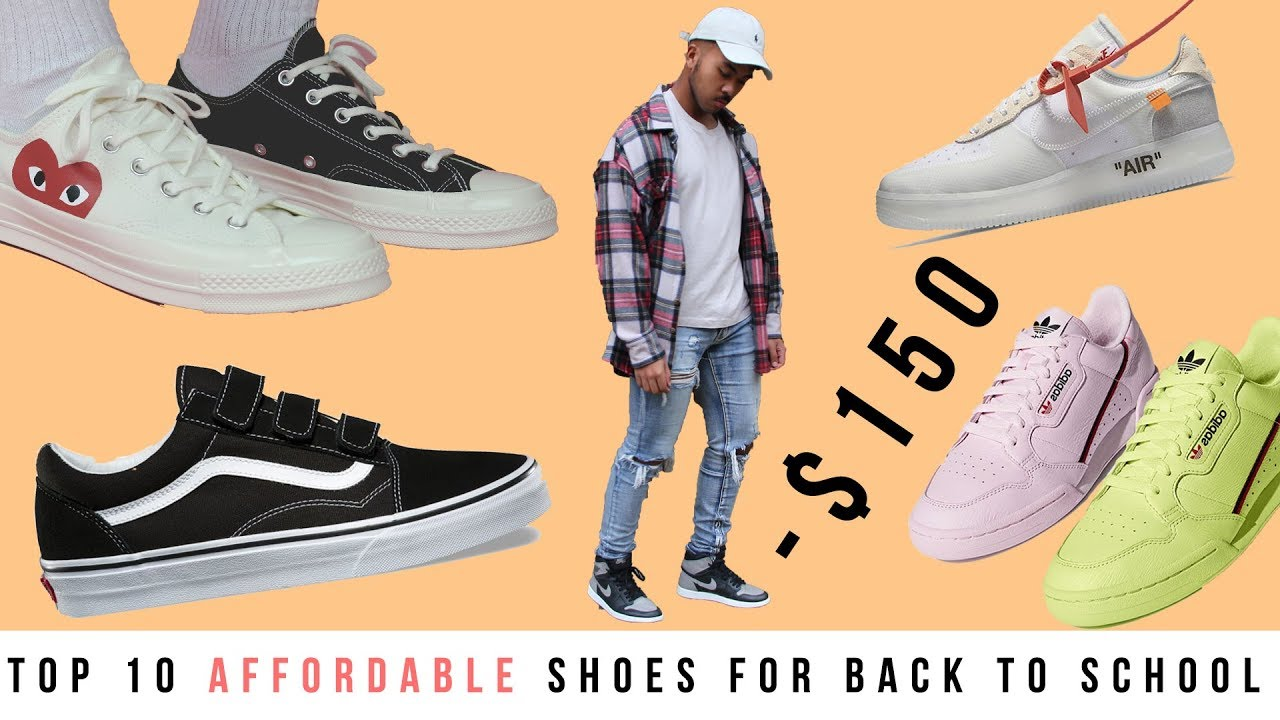 Top 10 Affordable Shoes For Back To School 2018 || Vans, Converse, Reebok, Jordans, Yeezy & Adidas