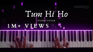 Tum Hi Ho | Piano Cover | Arijit Singh | Aakash Desai