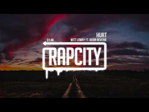 Witt Lowry - HURT (ft. Deion Reverie)