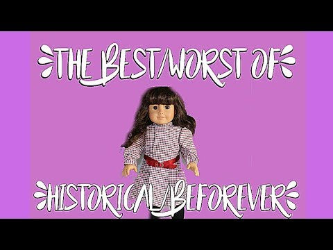 The Best And Worst Of Hisorical/Beforever: Part 2 Samantha Parkington (Pleasant Company)
