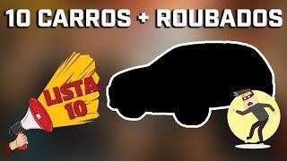 OS 10 CARROS MAIS ROUBADOS NO BRASIL