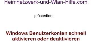 Windows Benutzerkonten schnell aktivieren oder deaktivieren