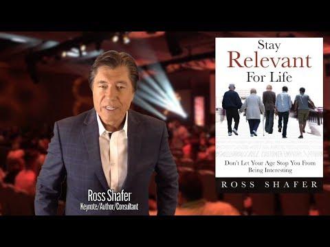HOW TO STAY RELEVANT FOR LIFE? | Ross Shafer | Leadership keynote speaker |