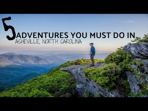 5 Adventures you must do in Asheville, North Carolina
