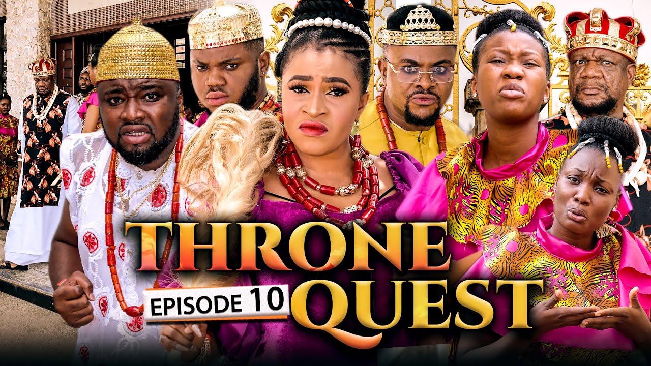 Download THRONE QUEST 10- Alex Usifo/Chuks Omalicha/Chinenye Nnebe/Mary Igwe/Somadina/Darlington. LATEST 2021