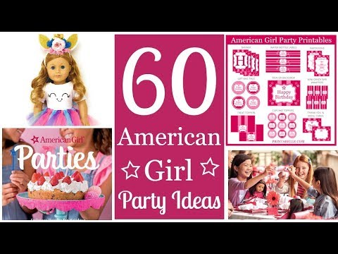 60 Best American Girl Party Ideas!