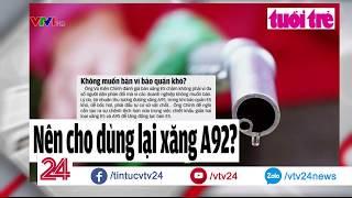 """CHỐNG """"Ế"""" CHO XĂNG E5? - Tin Tức VTV24"""