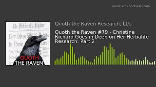 QTR #79 - Christine Richard Goes in Deep on Her Herbalife Research: Part 2