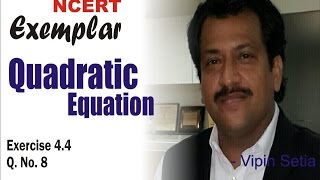 NCERT Exemplar Quadratic Equations Ex 4.4 Q 8 CBSE CLASS TENTH