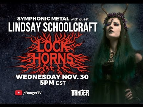 SYMPHONIC METAL band debate with Lindsay Schoolcraft  LOCK HORNS  stream archive