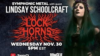 SYMPHONIC METAL band debate with Lindsay Schoolcraft | LOCK HORNS (live stream archive)