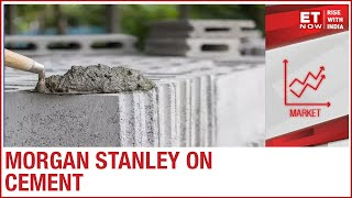 Morgan Stanley on Cement: Upgrade cycle to continue