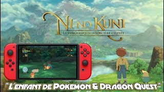 NiNoKuni Switch : MIX de Pokemon & Dragon Quest | DECOUVERTE GAMEPLAY FR !