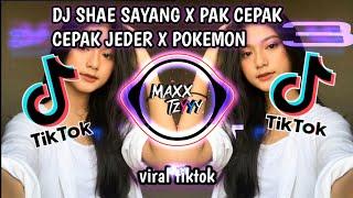 Dj Shae Sayang X Pak Cepak Cepak Jeder X Pokemon Viral Tiktok 2021