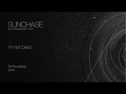 Sunchase - I'm Not Dead (Tilt Recordings, 2008)