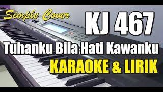 Download Mp3 Kj 467 Tuhanku Bila Hati Kawanku Karaoke - Simple Cover