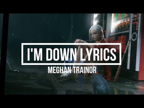I'M DOWN (Lyrics) - Meghan Trainor  (THE LOVE TRAIN Album) Mp3