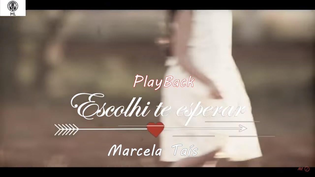 PlayBack Original - Escolhi te Esperar - Marcela Taís - Legendado