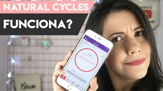 NATURAL CYCLES FUNCIONA? | Anticoncepcional em forma de app