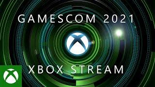 gamescom 2021 - Offİcial Xbox Stream