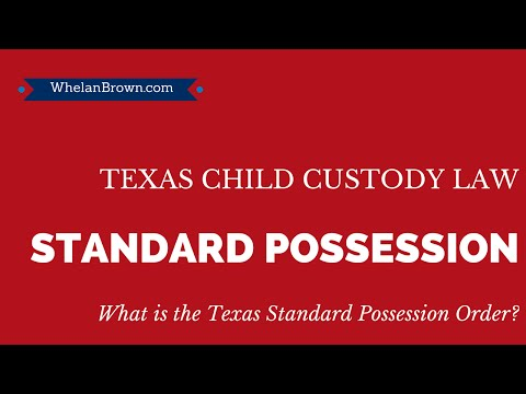 What Is The Standard Possession Order In Texas?