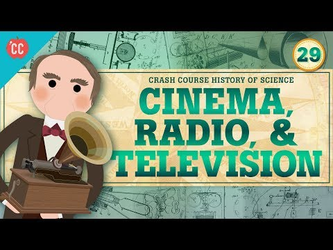 Cinema, Radio, and Television: Crash Course History of Scien