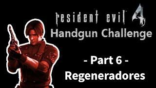 Resident Evil 4 Handgun Challenge - Regeneradores - Part 6