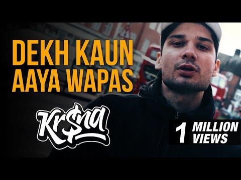 KR$NA - Dekh Kaun Aaya Wapas