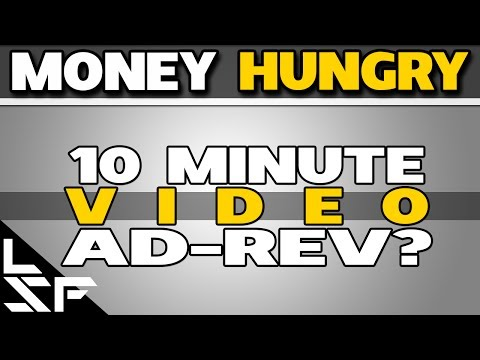 10 MINUTE VIDEO AD REVENUE - Money Hungry YouTubers?