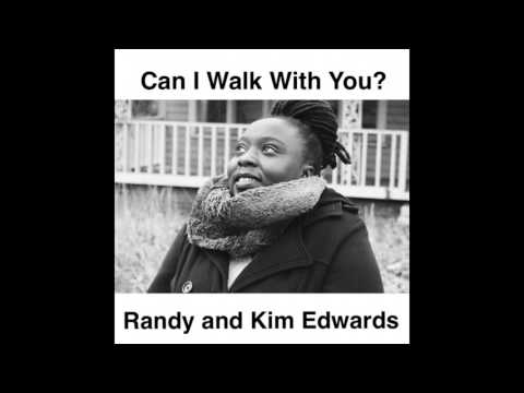 Can I Walk With You? Featuring Kimberly Edwards