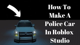 [Tutorial 2019] How to Make a Police Car In Roblox Studio!