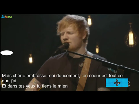 Ed Sheeran Perfect traduction française Live