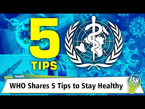 WHO Shares 5 Tips to Stay Healthy