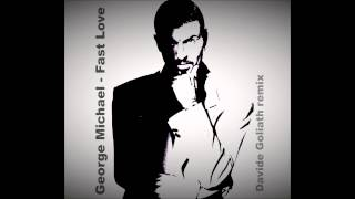 George Michael - Fast Love ( Davide Goliath Remix )