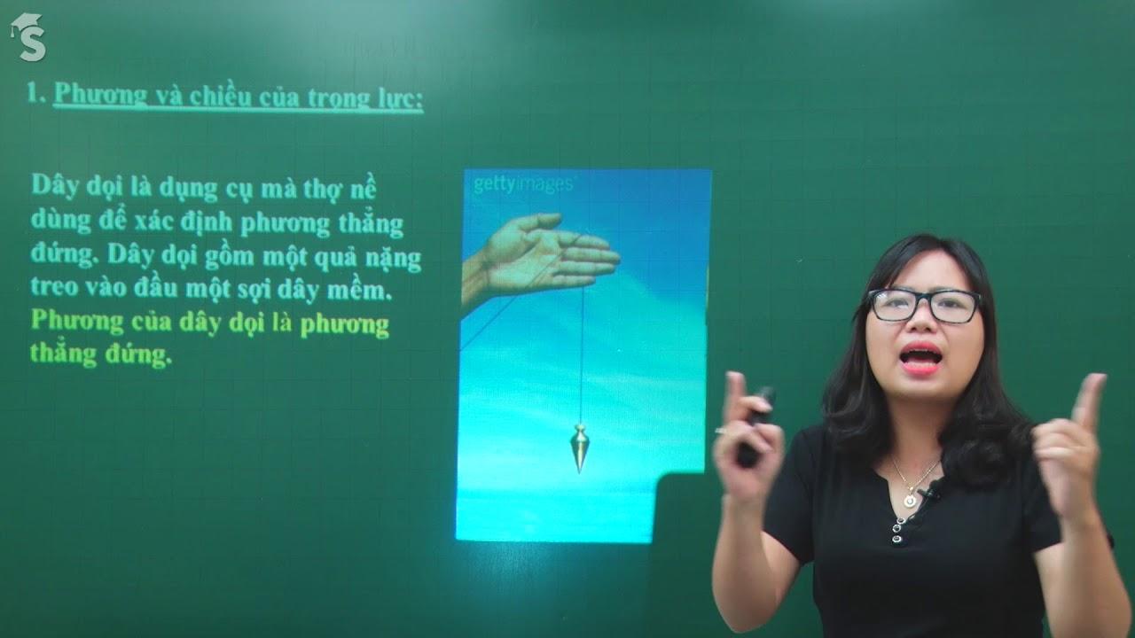 Trọng lực – Đơn vị lực –  Vật lý lớp 6 Cô giáo Nguyễn Thị Loan