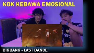 BIGBANG - LAST DANCE (MV & LIVE REACTION + LYRIC INTERPRETATION)
