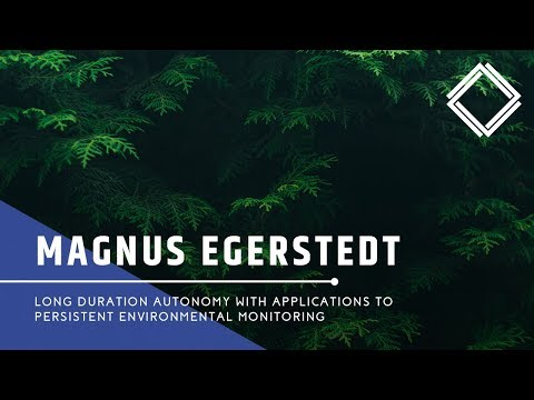 Magnus Egerstedt: Long Duration Autonomy with Applications to Persistent Environmental Monitoring