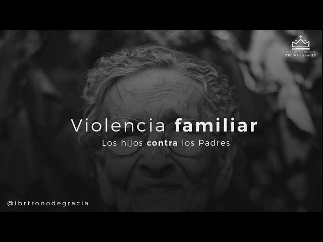 La violencia de los hijos hacia los padres / / Ps. Ruben Contreras / Clase 2 /  Cosmovisiones
